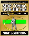 Stop Coming Over-the-Top: A RuthlessGolf.com Quick Guide Cover Image