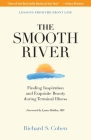 The Smooth River: Finding Inspiration and Exquisite Beauty during Terminal Illness. Lessons from the Front Line. Cover Image