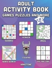 Adult Activity Book Games Puzzles and More: 6 in 1 - Word Search, Sudoku, Coloring, Mazes, KenKen & Tic Tac Toe (Vol. 1) Cover Image