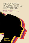 Negotiating Pharmaceutical Uncertainty: Women's Agency in a South African HIV Prevention Trial Cover Image