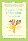 A Delightful Little Book on Aging Cover Image