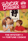 The Mystery in the Fortune Cookie (The Boxcar Children Mysteries #96) Cover Image