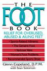 The Foot Book: Relief for Overused, Abused & Ailing Feet Cover Image