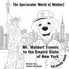 The Spectacular World of Waldorf: Mr. Waldorf Travels to New York: Coloring book Cover Image