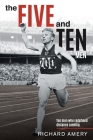 The Five and Ten Men: Ten Men Who Redefined Distance Running Cover Image