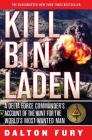 Kill Bin Laden: A Delta Force Commander's Account of the Hunt for the World's Most Wanted Man Cover Image