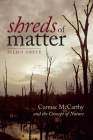 Shreds of Matter: Cormac McCarthy and the Concept of Nature Cover Image