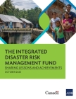 The Integrated Disaster Risk Management Fund: Sharing Lessons and Achievements Cover Image