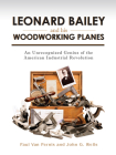 Leonard Bailey and His Woodworking Planes: An Unrecognized Genius of the American Industrial Revolution Cover Image