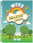 Word Search Books for Kids: Hours of Fun, Easy Large Print Kids Word Search, Word Search for Kids to Improve Vocabulary, Spelling and Memory Cover Image