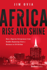 Africa Rise and Shine: How a Nigerian Entrepreneur from Humble Beginnings Grew a Business to $16 Billion Cover Image