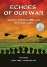 Echoes of Our War: Vietnam Veterans Reflect 50 Years Later Cover Image