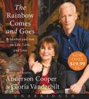 The Rainbow Comes and Goes Low Price CD: A Mother and Son On Life, Love, and Loss Cover Image