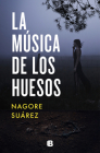 La música de los huesos / The Music in Bones Cover Image