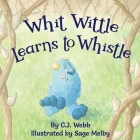 Whit Wittle Learns to Whistle Cover Image
