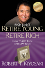 Retire Young Retire Rich: How to Get Rich and Stay Rich (Rich Dad's) Cover Image