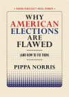 Why American Elections Are Flawed (and How to Fix Them) (Brown Democracy Medal) Cover Image