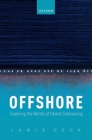 Offshore: Exploring the Worlds of Global Outsourcing Cover Image