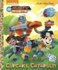 Cupcake Catapult! (Rusty Rivets) (Little Golden Book) Cover Image