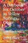 A Daybook for October in Yellow Springs, Ohio: A Memoir in Nature Cover Image
