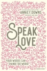 Speak Love: Your Words Can Change the World Cover Image