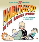 Ambushed! In the Family Room: Scrapbook #26 (Baby Blues #33) Cover Image