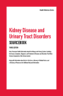 Kidney Disease and Urinary Tract Disorders Sourcebook Cover Image