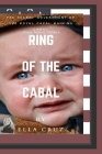 Ring of the Cabal: The Secret Government of The Royal Papal Banking Cabal Cover Image