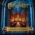 Harry Potter: Christmas at Hogwarts: Magical Movie Moments Cover Image