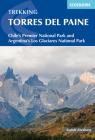 Trekking Torres del Paine: Chile's Premier National Park and Argentina's Los Glaciares National Park Cover Image