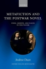 Metafiction and the Postwar Novel: Foes, Ghosts, and Faces in the Water (Oxford English Monographs) Cover Image