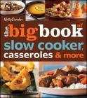 Betty Crocker The Big Book of Slow Cooker, Casseroles & More (Betty Crocker Big Book) Cover Image