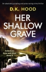 Her Shallow Grave: An absolutely gripping and pulse-racing crime thriller Cover Image