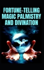 Fortune-Telling Magic Palmistry and Divination Cover Image