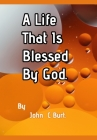 A Life That Is Blessed By God. Cover Image