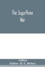 The Jugurthine war Cover Image
