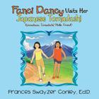 Fanci Dancy Visits Her Japanese Tomadachi: Konnichiwa, Tomadachi! (Hello, Friend!) Cover Image