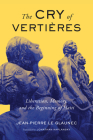 The Cry of Vertières: Liberation, Memory, and the Beginning of Haiti (McGill-Queen's French Atlantic Worlds Series #5) Cover Image