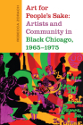 Art for People's Sake: Artists and Community in Black Chicago, 1965-1975 Cover Image