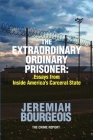 The Extraordinary Ordinary Prisoner: Essays From Inside America's Carceral State Cover Image