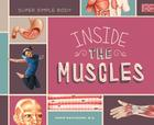Inside the Muscles (Super Simple Body) Cover Image