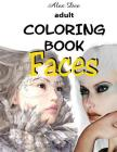 Adult Coloring Book - Faces: (portraits of Beautiful Women, Designs for Relaxation) Cover Image