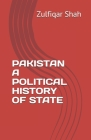 Pakistan a Political History of State Cover Image