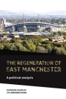 The Regeneration of East Manchester: A Political Analysis Cover Image