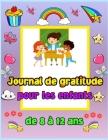 Journal de gratitude pour les enfants de 8 à 12 ans: Un journal pour apprendre aux enfants à pratiquer la gratitude et la pleine conscience. Pour prat Cover Image