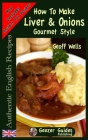 How To Make Gourmet Style Liver & Onions Cover Image