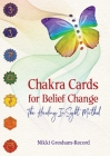 Chakra Cards for Belief Change: The Healing InSight Method Cover Image