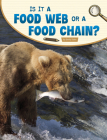 Is It a Food Web or a Food Chain? Cover Image