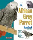 The African Grey Parrot Handbook (Barron's Pet Handbooks) Cover Image