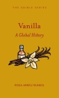 Vanilla: A Global History (Edible) Cover Image